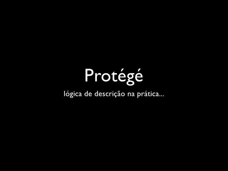 Protégélógica de descrição na prática...