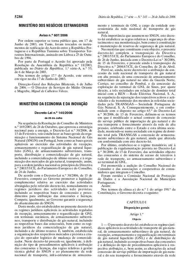 5284 Diário da República, 1.a série — N.o 143 — 26 de Julho de 2006 MINISTÉRIO DOS NEGÓCIOS ESTRANGEIROS Aviso n.o 607/200...