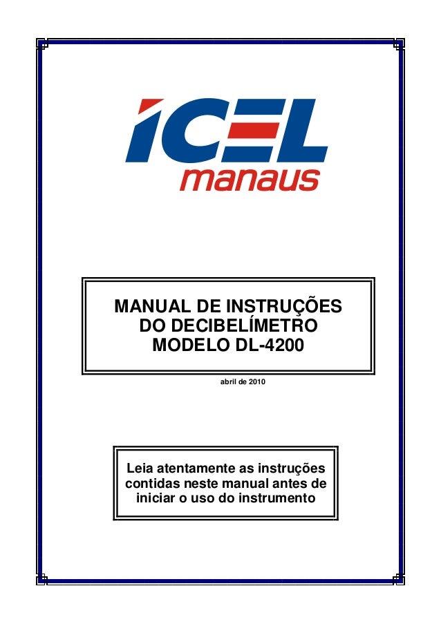 MANUAL DE INSTRUÇÕES  DO DECIBELÍMETRO   MODELO DL-4200              abril de 2010Leia atentamente as instruçõescontidas n...