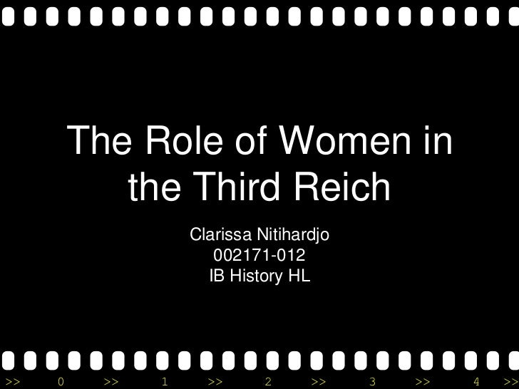 The Role of Women in            the Third Reich                   Clarissa Nitihardjo                      002171-012     ...