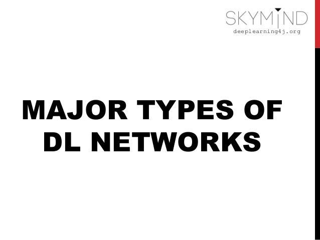 deeplearning4j.org MAJOR TYPES OF DL NETWORKS