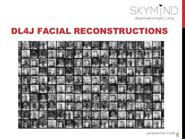 deeplearning4j.org presentation@ DL4J FACIAL RECONSTRUCTIONS