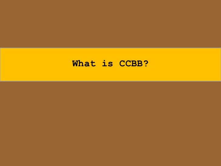 What is CCBB?