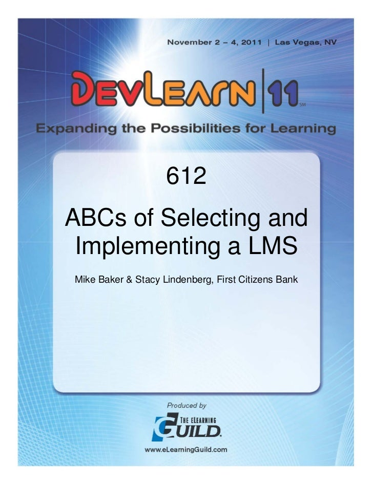 612ABCs of Selecting and Implementing a LMSMike Baker & Stacy Lindenberg, First Citizens Bank