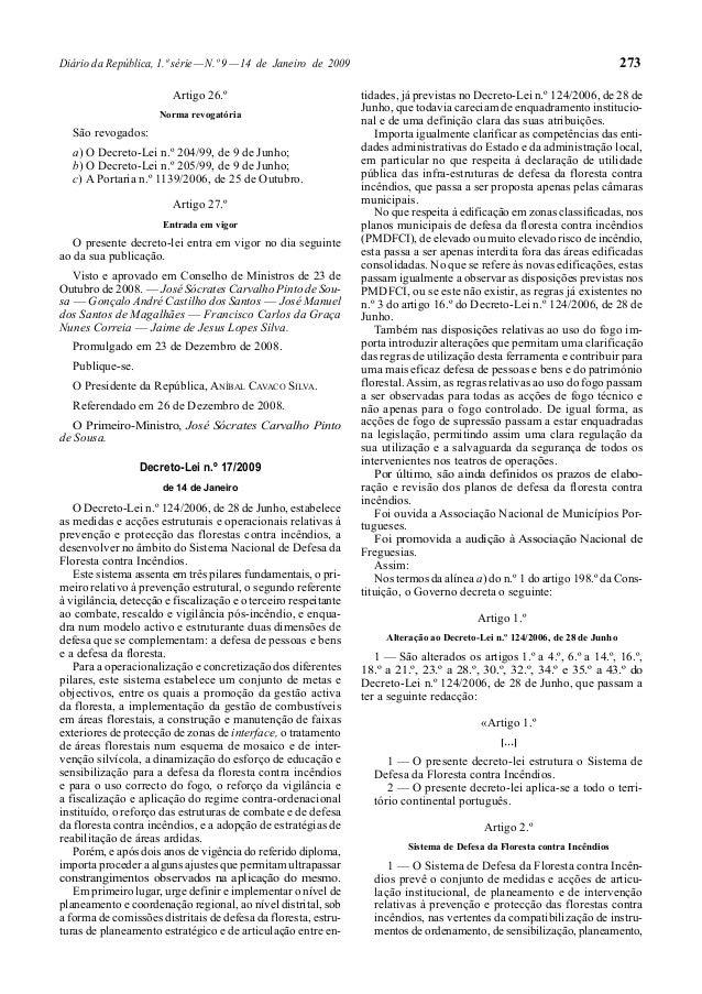 Diário da República, 1.ª série—N.º 9—14 de Janeiro de 2009 273 Artigo 26.º Norma revogatória São revogados: a) O Decreto-L...