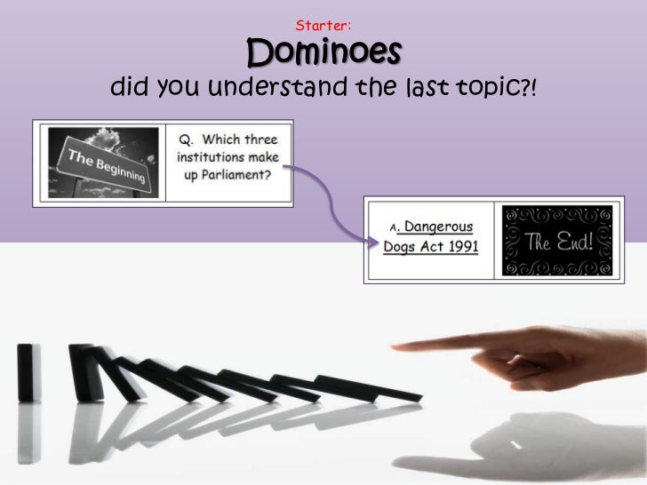 Starter:           Dominoesdid you understand the last topic?!