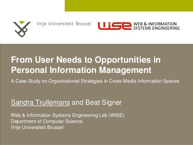 2 December 2005  From User Needs to Opportunities in  Personal Information Management  A Case Study on Organisational Stra...