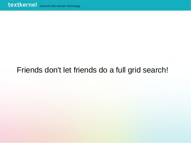 Friends don't let friends do a full grid search!