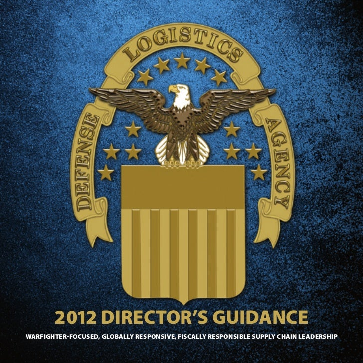 2012 DIRECTOR'S GUIDANCEWARfIGhTER-fOCUSED, GlObAlly RESpONSIvE, fISCAlly RESpONSIblE SUpply ChAIN lEADERShIp