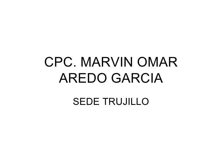 CPC. MARVIN OMAR AREDO GARCIA SEDE TRUJILLO