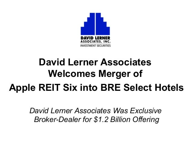 David Lerner Associates Welcomes Merger of Apple REIT Six into BRE Select Hotels David Lerner Associates Was Exclusive Bro...