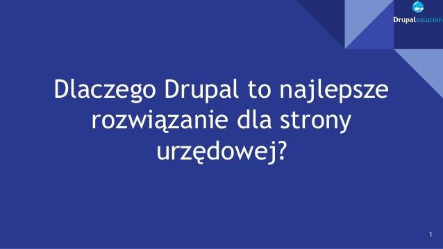 Dlaczego Drupal to najlepsze rozwiązanie dla strony urzędowej? 1