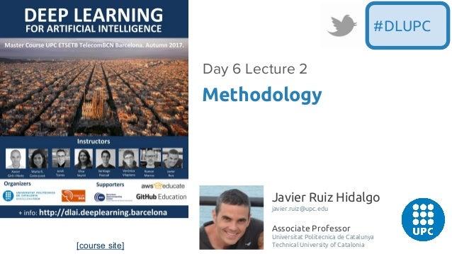 [course site] Javier Ruiz Hidalgo javier.ruiz@upc.edu Associate Professor Universitat Politecnica de Catalunya Technical U...
