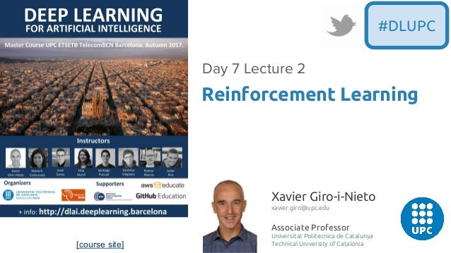 [course site] Xavier Giro-i-Nieto xavier.giro@upc.edu Associate Professor Universitat Politecnica de Catalunya Technical U...