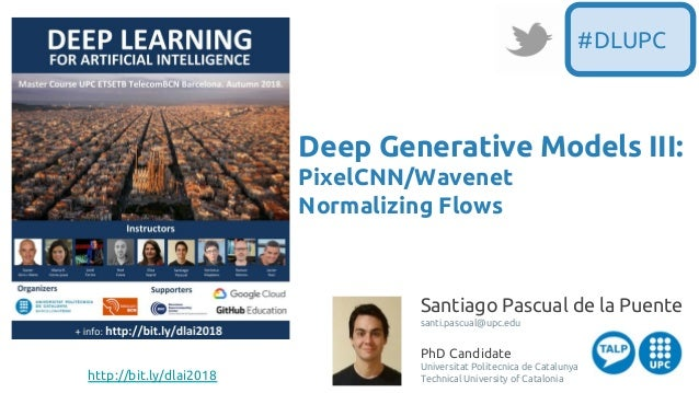 Santiago Pascual de la Puente santi.pascual@upc.edu PhD Candidate Universitat Politecnica de Catalunya Technical Universit...