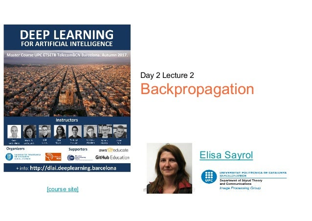 [course site] Day 2 Lecture 2 Backpropagation Elisa Sayrol