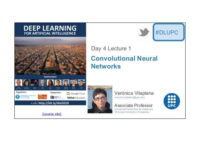 [course  site]   Verónica Vilaplana veronica.vilaplana@upc.edu Associate Professor Universitat Politecnica de Cataluny...