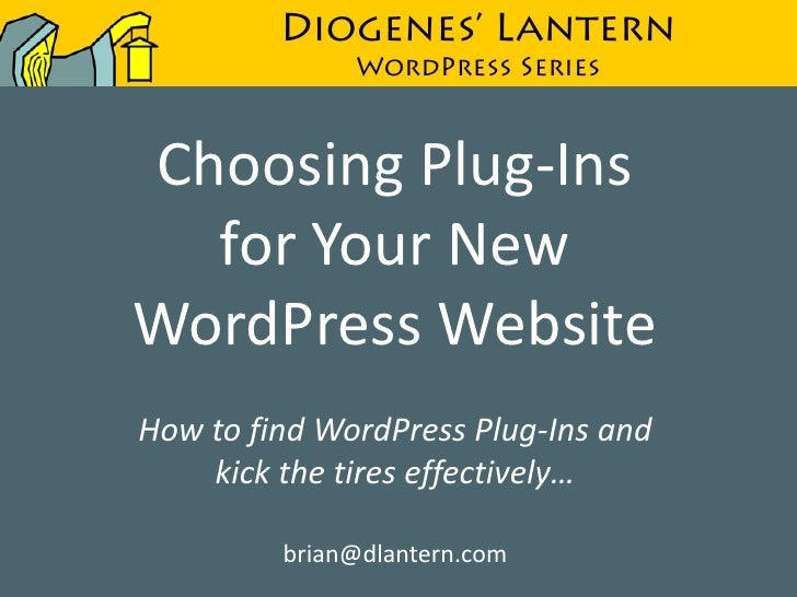 Diogenes' Lantern              WordPress SeriesChoosing Plug-Ins  for Your NewWordPress WebsiteHow to find WordPress Plug-...