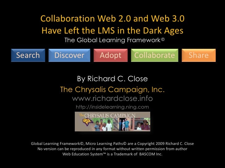 Global Learning Framework™<br />Collaboration Web 2.0 and Web 3.0 Have Left the LMS in the Dark Ages<br />The Global Learn...