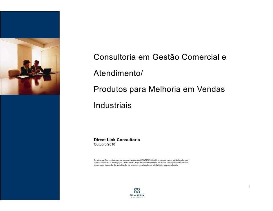 Consultoria em Gestão Comercial eAtendimento/Produtos para Melhoria em VendasIndustriaisDirect Link ConsultoriaOutubro/201...