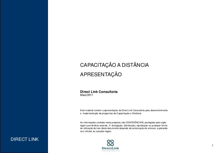 CAPACITAÇÃO A DISTÂNCIA<br />APRESENTAÇÃO<br />Direct Link Consultoria<br />Maio/2011<br />Este material contem a apresent...