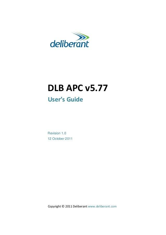 DLB APC v5.77  User's Guide  Revision 1.0  12 October 2011  Copyright © 2011 Deliberant www.deliberant.com