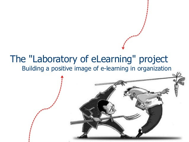 """The """"Laboratory of eLearning"""" project  Building a positive image of e-learning in organization"""