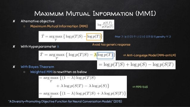 ✘ Alternative objective ○ Maximum Mutual Information (MMI) ✘ With Hyperparameter λ ✘ With Bayes Theorem ○ Weighted MMI is ...
