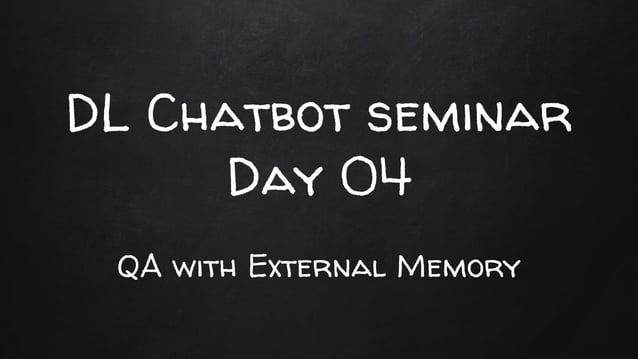 DL Chatbot seminar Day 04 QA with External Memory