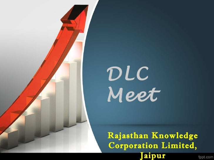 DLCMeetRajasthan KnowledgeCorporation Limited,       Jaipur