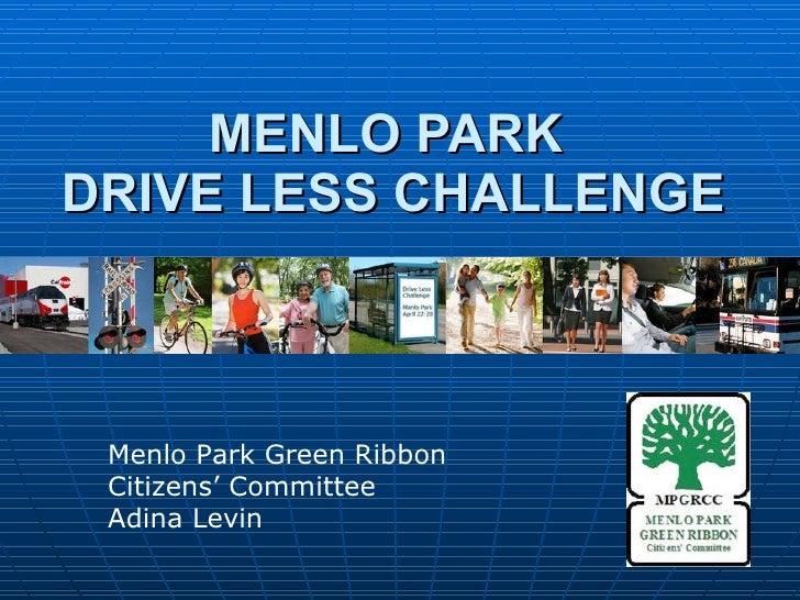 MENLO PARK  DRIVE LESS CHALLENGE Menlo Park Green Ribbon Citizens' Committee Adina Levin