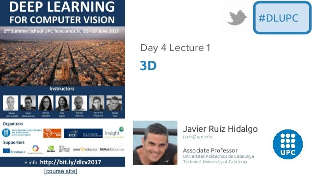 [course site] Javier Ruiz Hidalgo j.ruiz@upc.edu Associate Professor Universitat Politecnica de Catalunya Technical Univer...