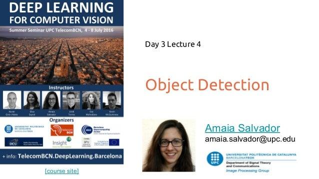 [course site] Object Detection Day 3 Lecture 4 Amaia Salvador amaia.salvador@upc.edu