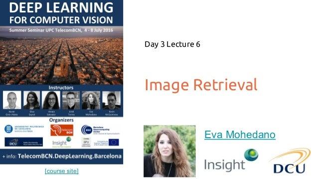 [course site] Image Retrieval Day 3 Lecture 6 Eva Mohedano