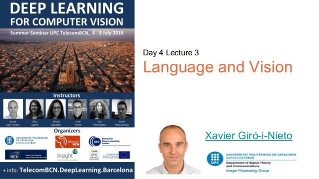 Day 4 Lecture 3 Language and Vision Xavier Giró-i-Nieto
