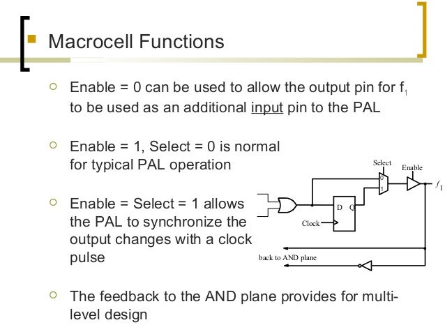  Macrocell Functions  Enable = 0 can be used to allow the output pin for f1 to be used as an additional input pin to the...