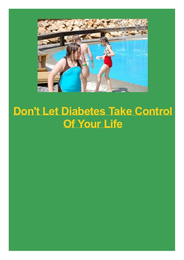 Don't Let Diabetes Take Control Of Your Life