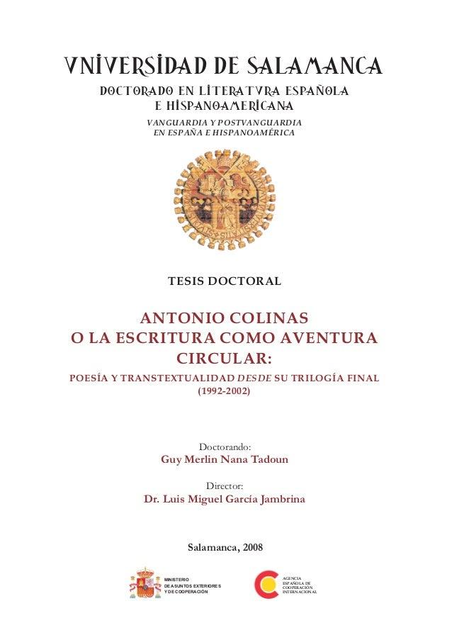 UNIVERSIDAD DE SALAMANCA Salamanca, 2008 DOCTORADO EN LITERATURA ESPAÑOLA E HISPANOAMERICANA TESIS DOCTORAL ANTONIO COLINA...