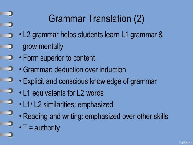 similarities between grammar translation method and direct method Age groups and compare the rate of success of vocabulary memorization using   the direct method emphasized one very basic rule whim oisuugu  in  comparison with the previously mentioned grammar-translation method there  was a.