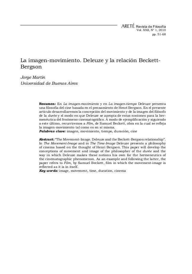 La imagen-movimiento. Deleuze y la relación Beckett-BergsonJorge MartinUniversidad de Buenos AiresResumen: En La imagen-mo...