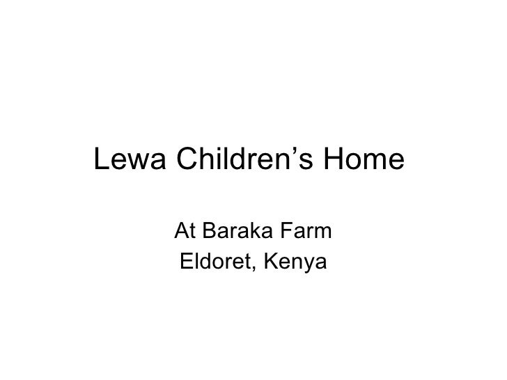 Lewa Children's Home  At Baraka Farm Eldoret, Kenya
