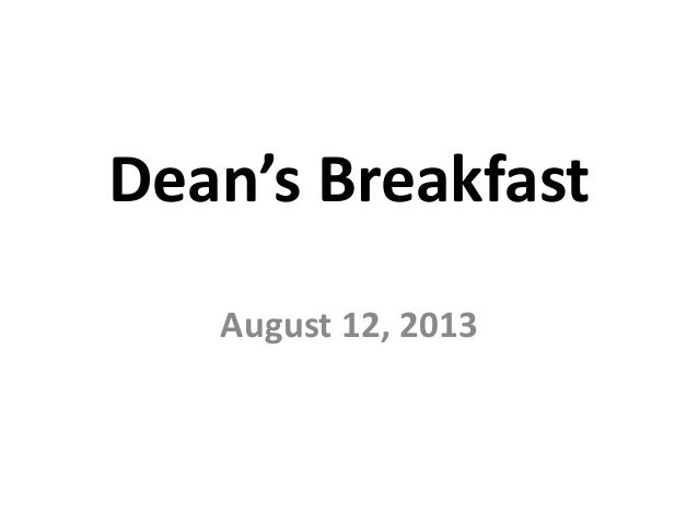 Dean's Breakfast August 12, 2013