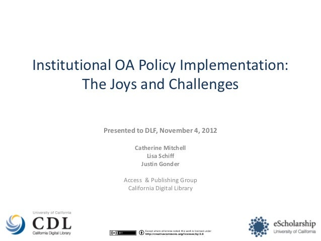 Institutional OA Policy Implementation:         The Joys and Challenges          Presented to DLF, November 4, 2012       ...