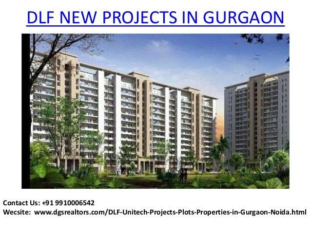 DLF NEW PROJECTS IN GURGAON  Contact Us: +91 9910006542 Wecsite: www.dgsrealtors.com/DLF-Unitech-Projects-Plots-Properties...