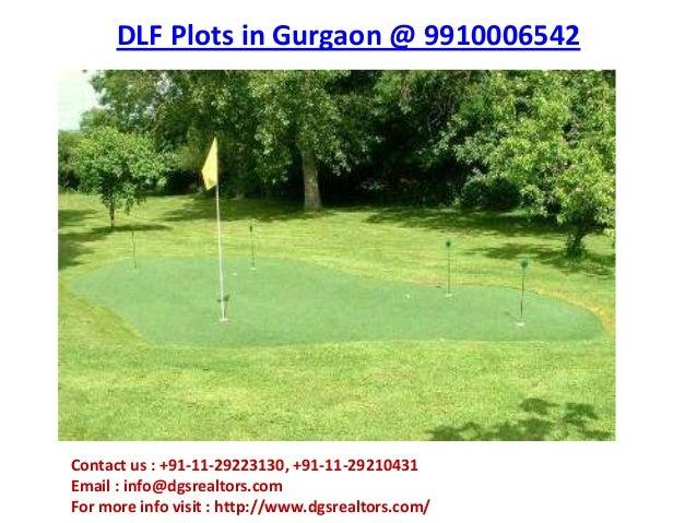 DLF Plots in Gurgaon @ 9910006542Contact us : +91-11-29223130, +91-11-29210431Email : info@dgsrealtors.comFor more info vi...