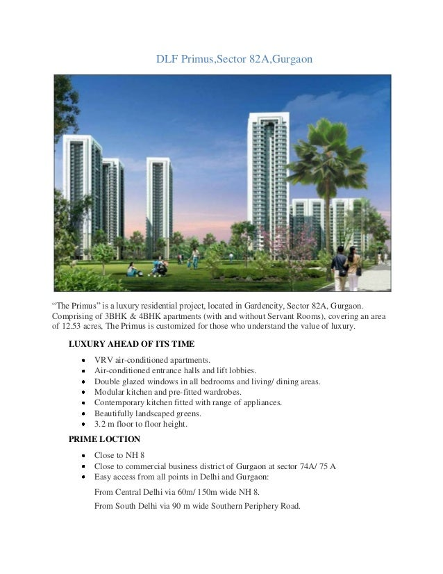 "DLF Primus,Sector 82A,Gurgaon ""The Primus"" is a luxury residential project, located in Gardencity, Sector 82A, Gurgaon. Co..."