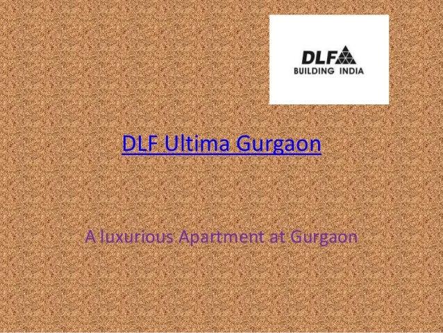 DLF Ultima GurgaonA luxurious Apartment at Gurgaon