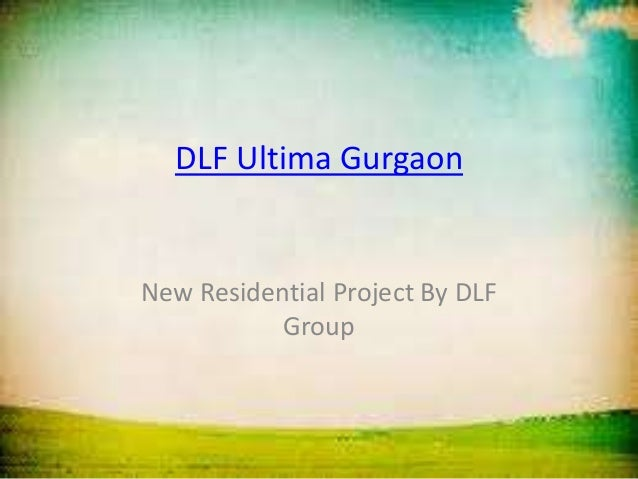 DLF Ultima GurgaonNew Residential Project By DLF           Group
