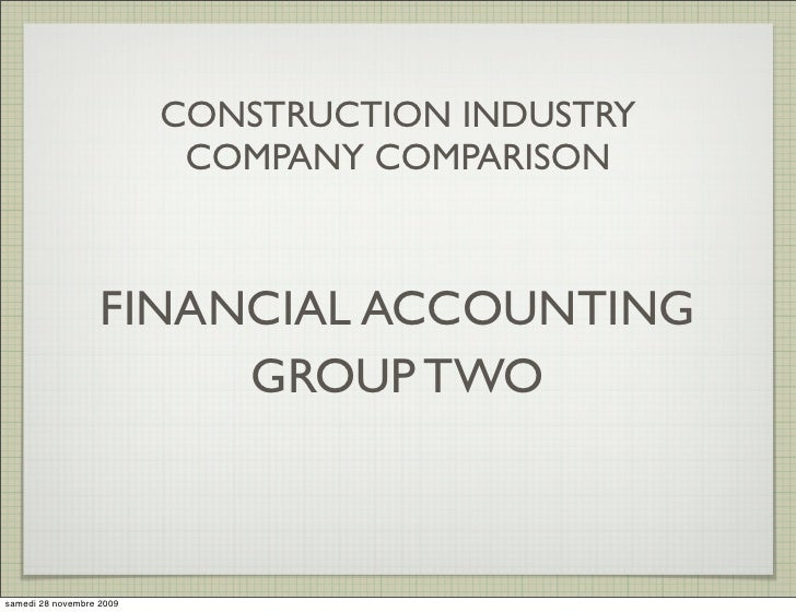 CONSTRUCTION INDUSTRY                            COMPANY COMPARISON                       FINANCIAL ACCOUNTING            ...