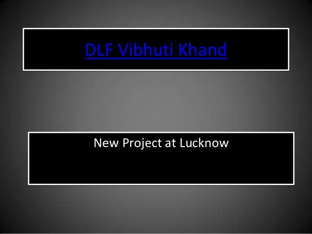 DLF Vibhuti Khand New Project at Lucknow